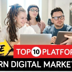 Top 10 Platforms to Learn Digital Marketing Free | Digital Marketing Course