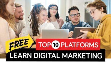 Top 10 Platforms to Learn Digital Marketing Free | Digital Marketing Course