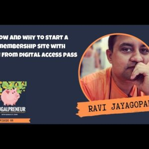 How and Why to Start a Membership Site with Ravi from Digital Access Pass