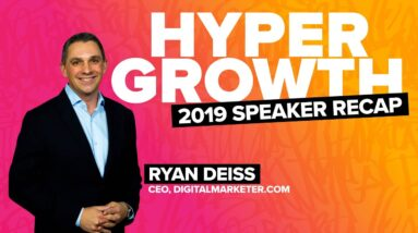 Ryan Deiss of Digital Marketer on Becoming a 10x Marketer | HYPERGROWTH 2019
