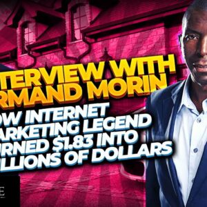 Interview With Armand Morin : How An Internet Marketing Legend Turned $1.83 into Millions of Dollars