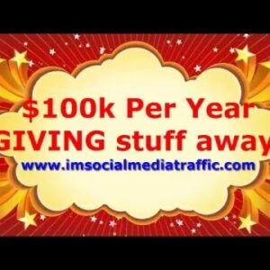 $100k Per Year GIVING stuff away!