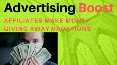 Advertising Boost Review Affiliates Make Money Giving Away Vacations