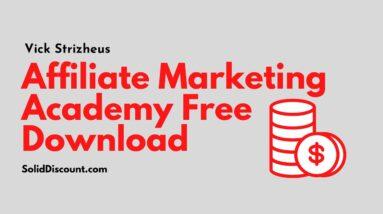 Affiliate Marketing Academy Free Download 2020 - Vick Strizheus