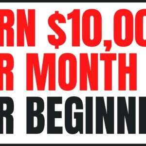 Affiliate Marketing For Beginners | How To Earn $10,000 FAST!