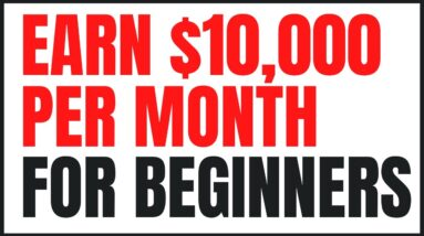 Affiliate Marketing For Beginners   How To Earn $10,000 FAST!