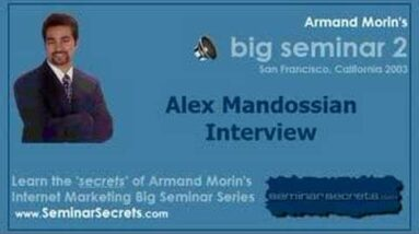 Big Seminar 2 - Armand Morin Interviews Alex Mandossian