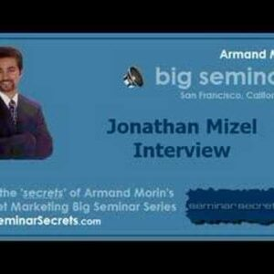 Big Seminar 2 - Armand Morin Interviews Jonathan Mizel