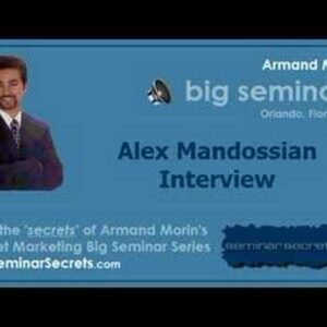 Big Seminar 3 - Armand Morin Interviews Alex Mandossian