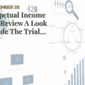 Perpetual Income 365 Review A Look Inside The Trial perpetual income 365 legitIs This A Good Wa...