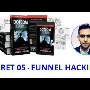 Funnel Hacking - Secret 05 - Dotcom Secrets Book Summary