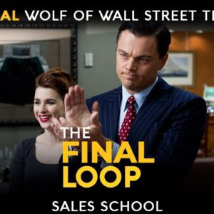 The Final Loop | Free Sales Training Program | Sales School with Jordan Belfort