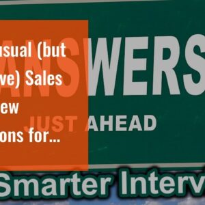 10 Unusual (but Effective) Sales Interview Questions for Beginners