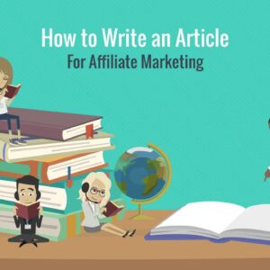 How To Write Articles for Affiliate Marketing | Ignitto