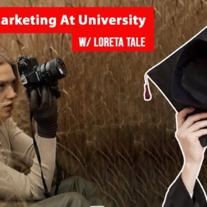 """Studying Marketing At University"" With Loreta Tale 