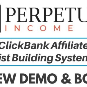 Perpetual Income 365 Review Demo Bonus - ClickBank Affiliate List Building System