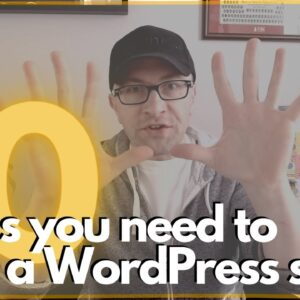 10 must have things BEFORE you build a WordPress site