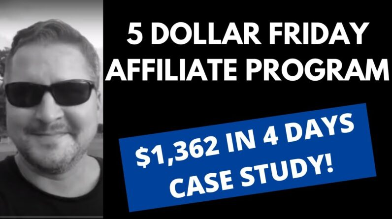 5 Dollar Friday Affiliate Program Case Study - $1,362 In 4 Days