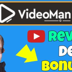 VideoMan Review 2021: Is VideoMan Right For You Find Out In This Full VideoMan Review and Demo