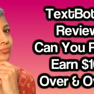 TextBot AI Review (2020): Can You Really Earn $100 Over & Over?