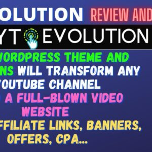 YT Evolution Review🔥Auto Create Blog Posts And Monetize Your Site: Affiliate Links, Banners,CPA