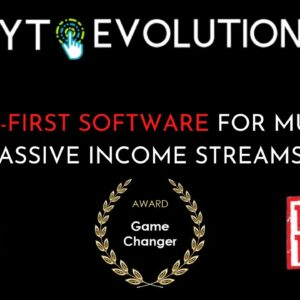 YT EVOLUTION - WORLD'S FIRST PASSIVE INCOME SOFTWARE