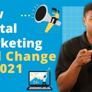 How Digital Marketing Will Change in 2021 & How Your Business Can Stay Ahead