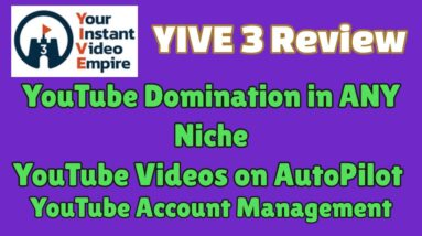 YIVE Review | Amazon Videos | RSS Feed Videos | Videos on Autopilot | Limited Launch