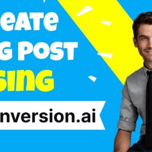 How To Create Blog Post Using AI In Minutes Using Conversion.ai? HURRY! GET IT BEFORE PRICE INCREASE