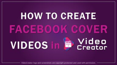How to Create Facebook Cover Videos in VideoCreator