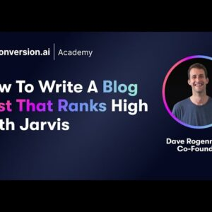 How to Write Blog Posts that Rank High with Jarvis AI and Surfer SEO