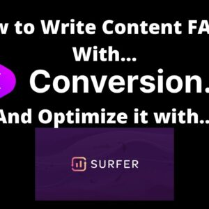 How to Write Content Fast with Conversion AI & Optimizing it with Surfer SEO