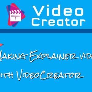 Using VideoCreator to make EXPLAINER videos