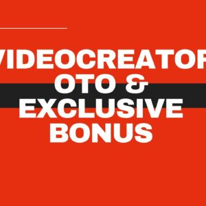 VideoCreator OTO - All 1, 2, 3, 4, 5 OTO - VideoCreator OTOs
