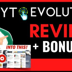 YT Evolution Review | How To Make Money With YouTube