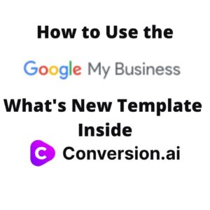 How to Use the Google My Business What's New Template Inside Conversion AI