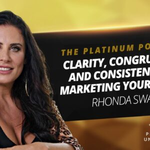 Clarity, Congruency And Consistency In Marketing Your Brand〡Rhonda Swan