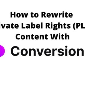 How to Rewrite Private Label Rights (PLR) Content With Conversion.ai