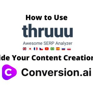 How to Use Thruuu To Guide Your Content Creation with Conversion AI