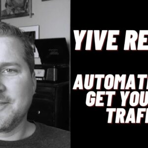 YIVE Review -  Automated YouTube Traffic - Automatically Get YouTube Traffic