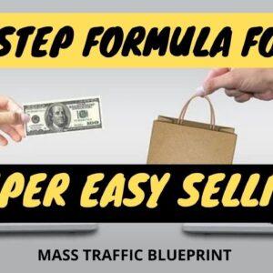 Mass Traffic Blueprint | 5 Step Formula For Super Easy Selling