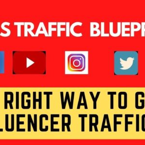Mass Traffic Blueprint  The Right Way To Get Influencer Traffic