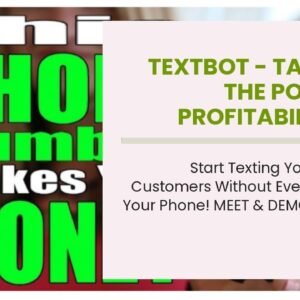 TextBot - Tap Into The POWER & PROFITABILITY of Text Message Marketing!