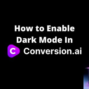 How to Enable Conversion AI Dark Mode