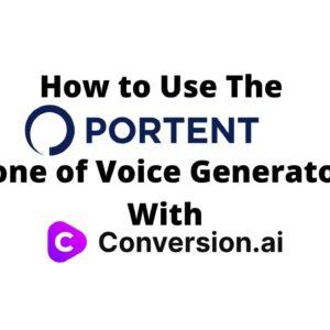 How to use Portent's Tone of Voice Generator with Conversion AI