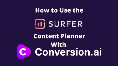 How to Use the Surfer SEO Content Planner with Conversion AI