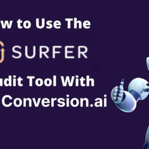 How to Use the SurferSEO Audit Tool With Conversion AI