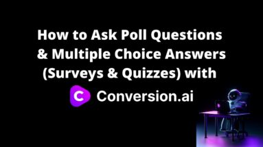 How to Ask Poll Questions & Multiple Choice Answers (Surveys & Quizzes) with Conversion AI