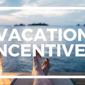 Vacation Incentives