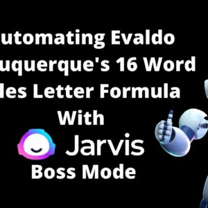 Automating Evaldo Albuquerque 16 Word Sales Letter Formula with Jarvis Boss Mode